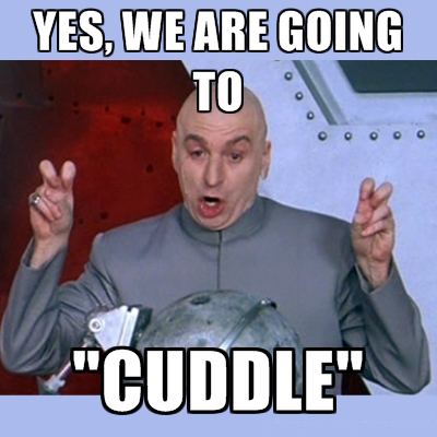 Going to cuddle